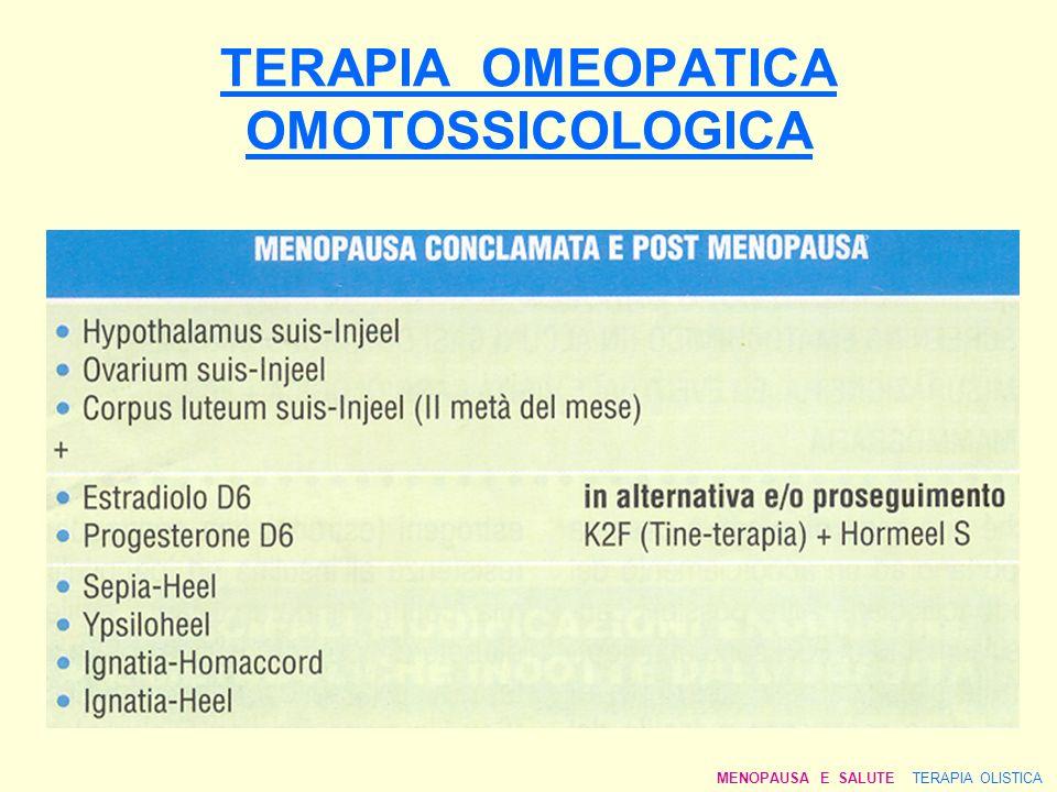 TERAPIA OMEOPATICA OMOTOSSICOLOGICA MENOPAUSA E SALUTE TERAPIA OLISTICA