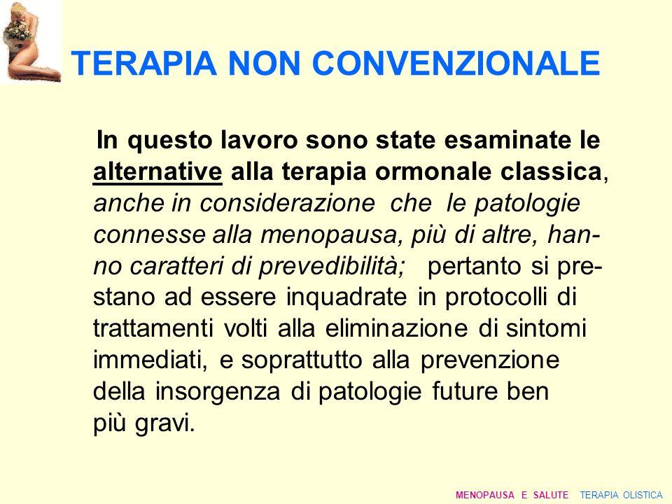 TERAPIA NON CONVENZIONALE In questo lavoro sono state esaminate le alternative alla terapia ormonale classica, anche in considerazione che le patologi