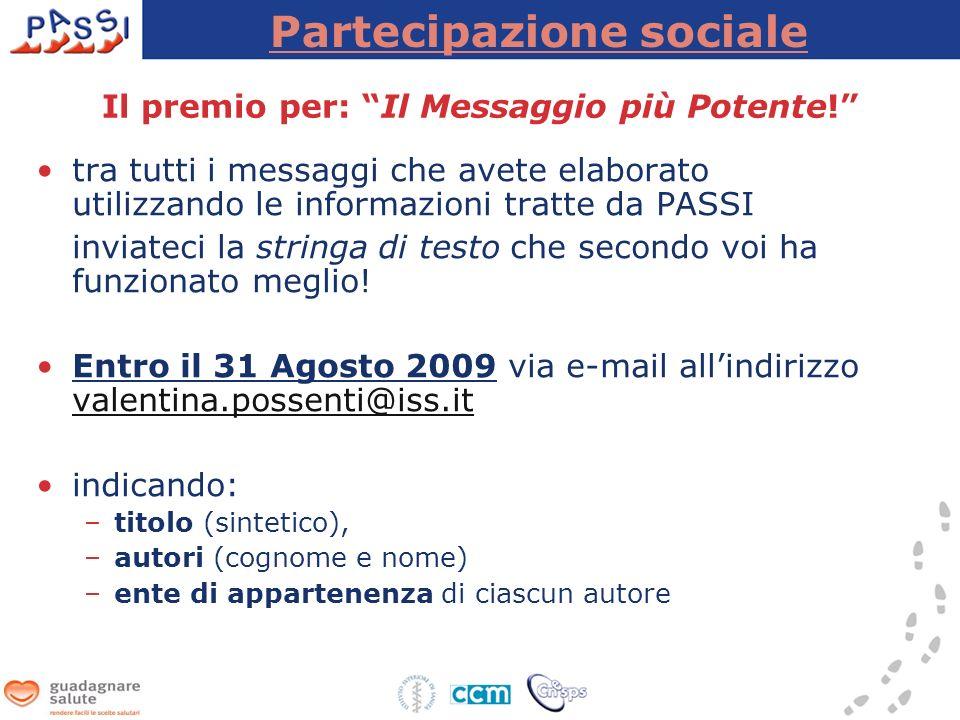 Partecipazione sociale Il premio per: Il Messaggio più Potente.