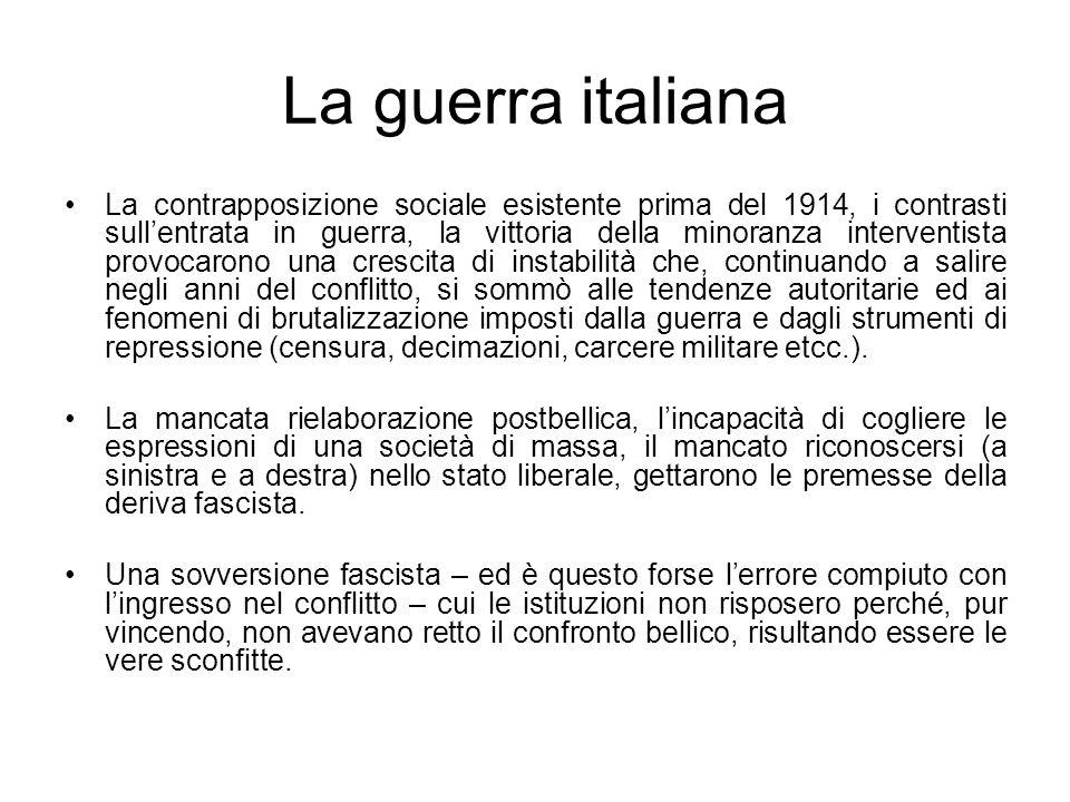 La guerra italiana La contrapposizione sociale esistente prima del 1914, i contrasti sullentrata in guerra, la vittoria della minoranza interventista