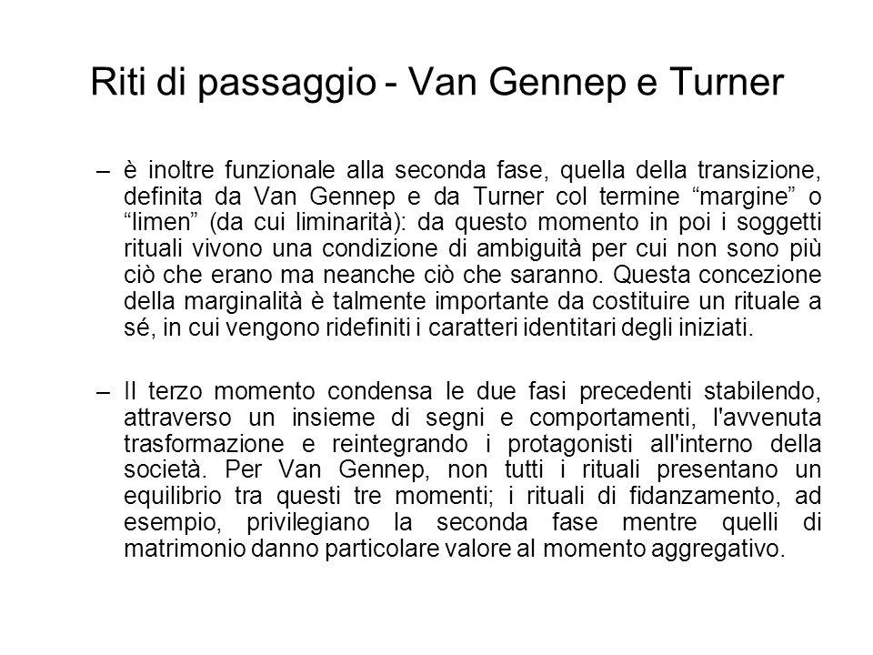 Riti di passaggio - Van Gennep e Turner –è inoltre funzionale alla seconda fase, quella della transizione, definita da Van Gennep e da Turner col term