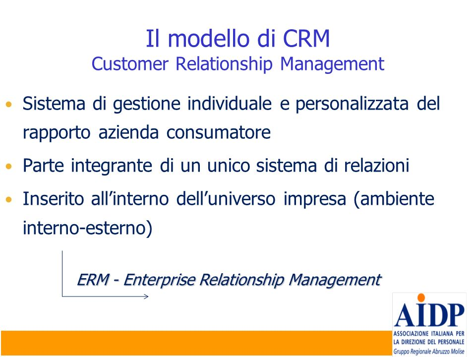 Il modello di CRM Customer Relationship Management Sistema di gestione individuale e personalizzata del rapporto azienda consumatore Parte integrante