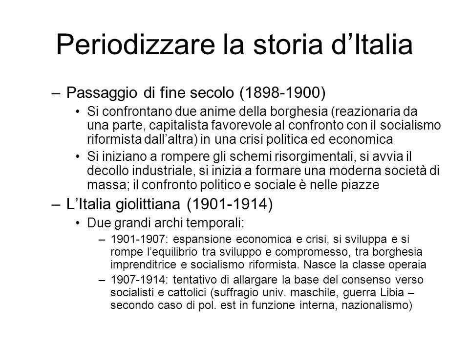 Periodizzare la storia dItalia Rimane ferma limpostazione iniziale: questo è solo un esempio LItalia sociale ed economica, quella delle guerre e della politica estera, quella del lavoro e delle sue trasformazioni, si legano ad altre cesure, fatti e quindi periodizzazioni