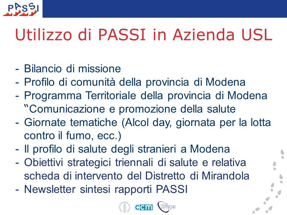 Utilizzo di PASSI in Azienda USL -Bilancio di missione -Profilo di comunità della provincia di Modena -Programma Territoriale della provincia di Moden