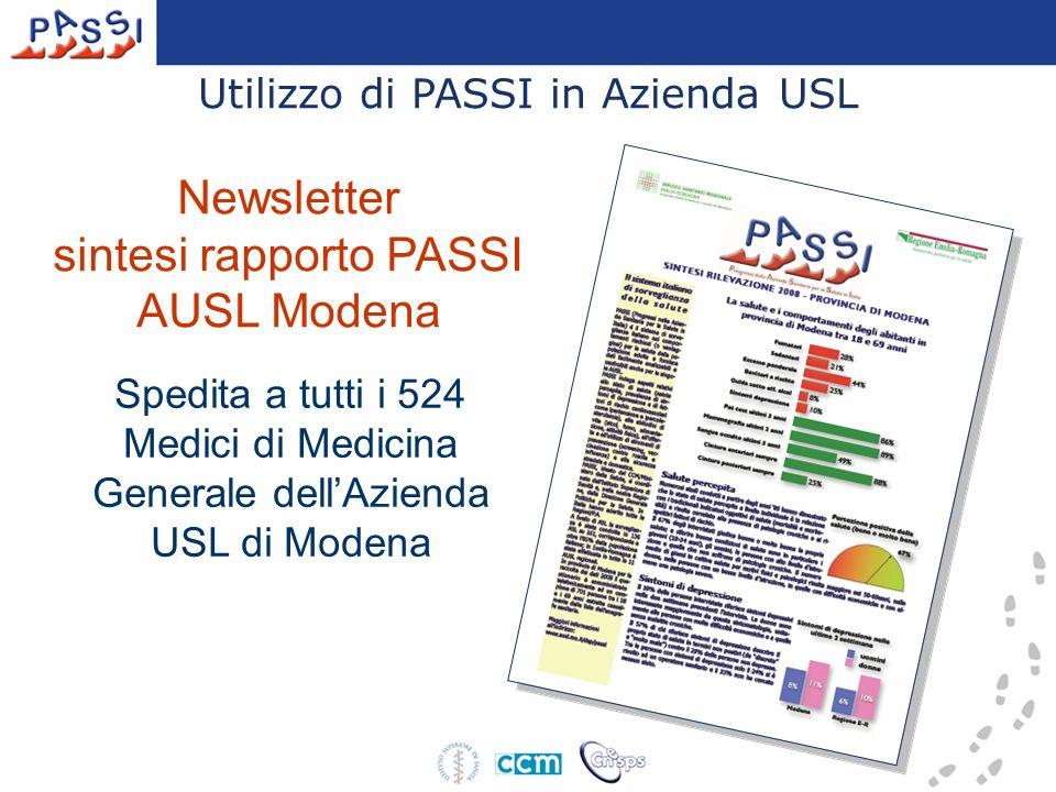 Newsletter sintesi rapporto PASSI AUSL Modena Spedita a tutti i 524 Medici di Medicina Generale dellAzienda USL di Modena Utilizzo di PASSI in Azienda