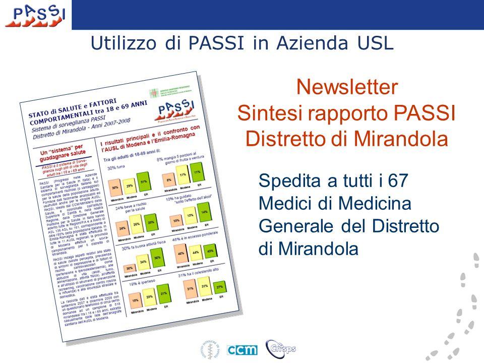Newsletter Sintesi rapporto PASSI Distretto di Mirandola Spedita a tutti i 67 Medici di Medicina Generale del Distretto di Mirandola Utilizzo di PASSI
