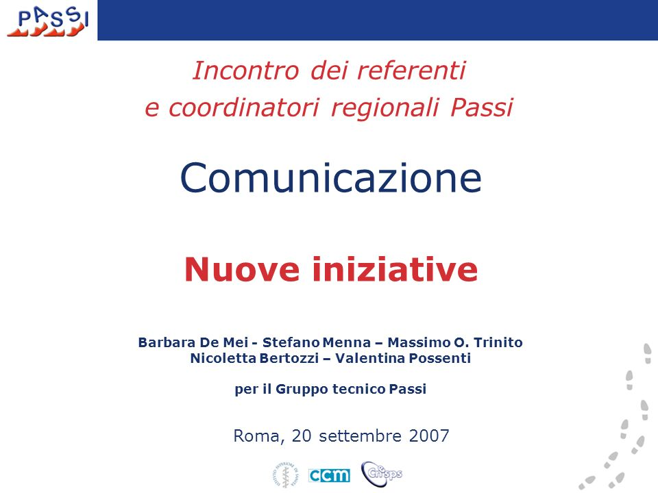 Incontro dei referenti e coordinatori regionali Passi Comunicazione Nuove iniziative Barbara De Mei - Stefano Menna – Massimo O.