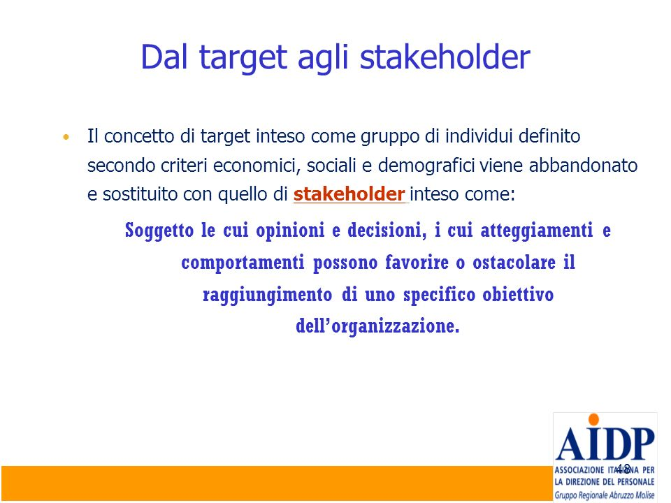 Il concetto di target inteso come gruppo di individui definito secondo criteri economici, sociali e demografici viene abbandonato e sostituito con que