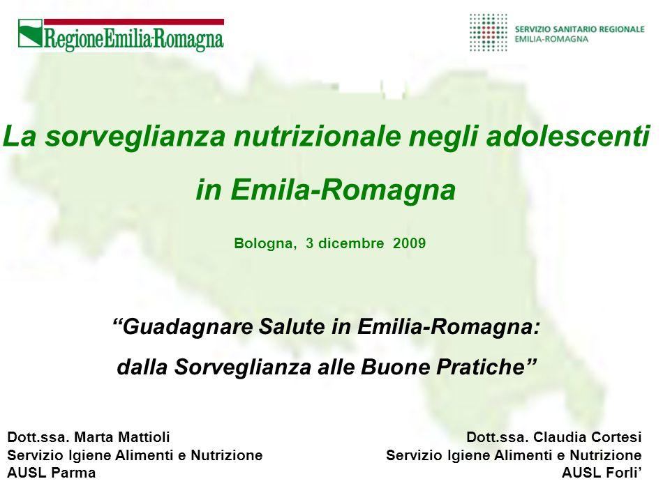 Bologna, 3 dicembre 2009 La sorveglianza nutrizionale negli adolescenti in Emila-Romagna Dott.ssa. Marta Mattioli Servizio Igiene Alimenti e Nutrizion