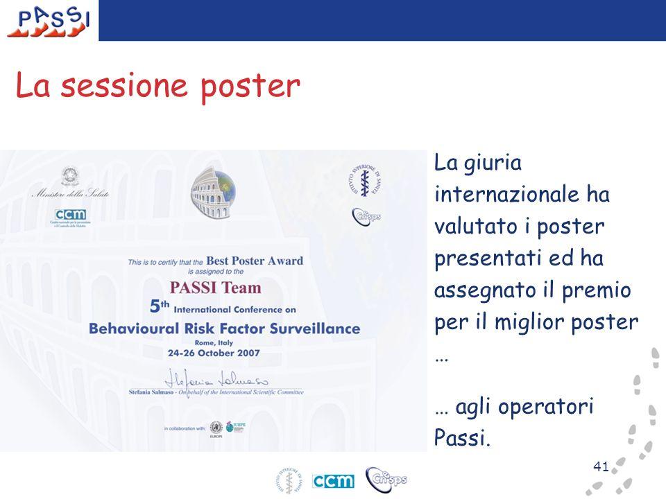41 La sessione poster … agli operatori Passi. La giuria internazionale ha valutato i poster presentati ed ha assegnato il premio per il miglior poster