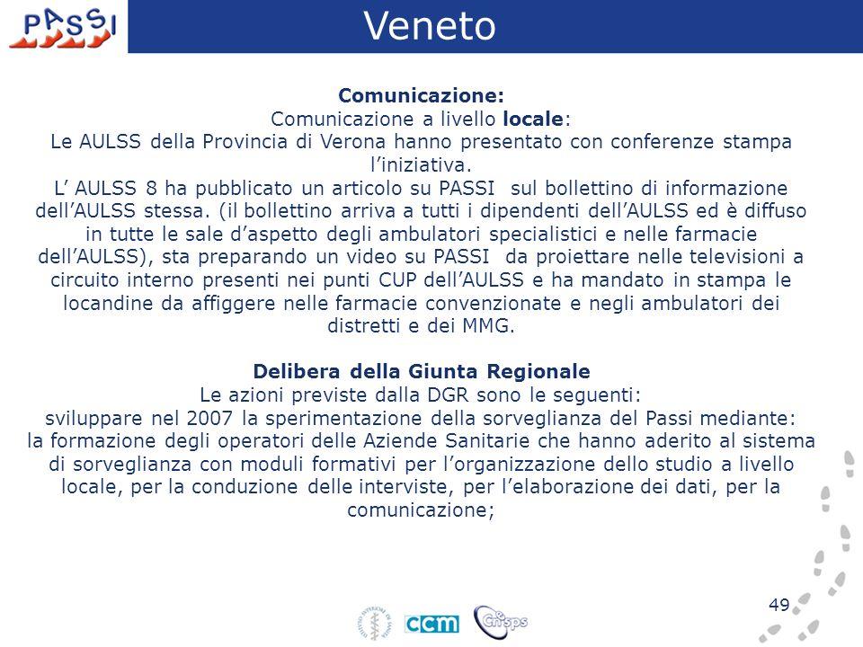 49 Comunicazione: Comunicazione a livello locale: Le AULSS della Provincia di Verona hanno presentato con conferenze stampa liniziativa. L AULSS 8 ha