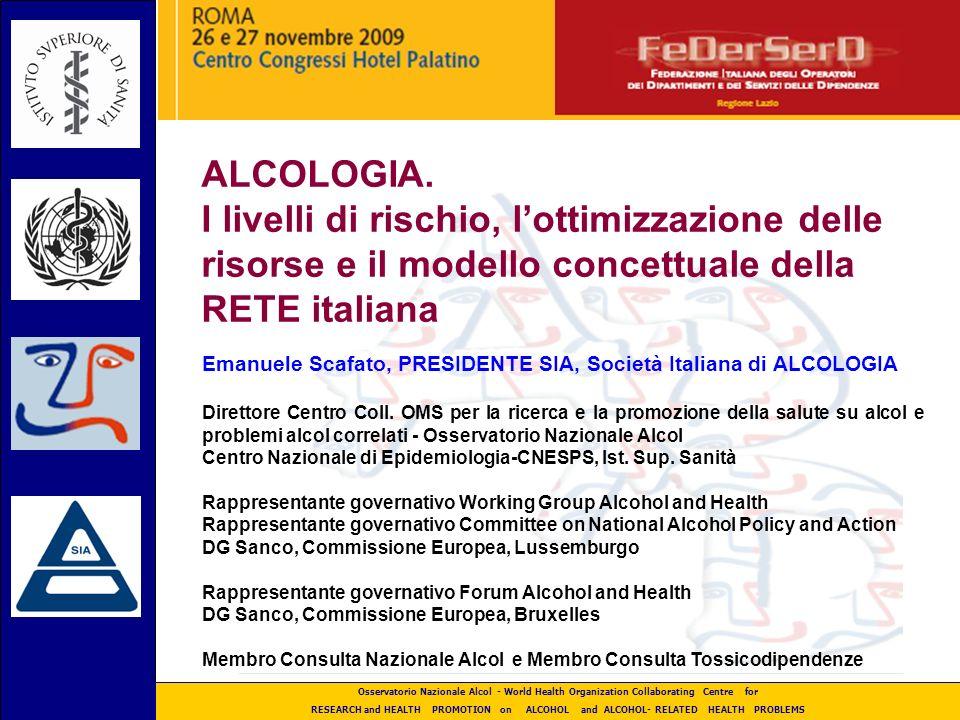 Osservatorio Nazionale Alcol - World Health Organization Collaborating Centre for RESEARCH and HEALTH PROMOTION on ALCOHOL and ALCOHOL- RELATED HEALTH PROBLEMS 30 anni della SIA.