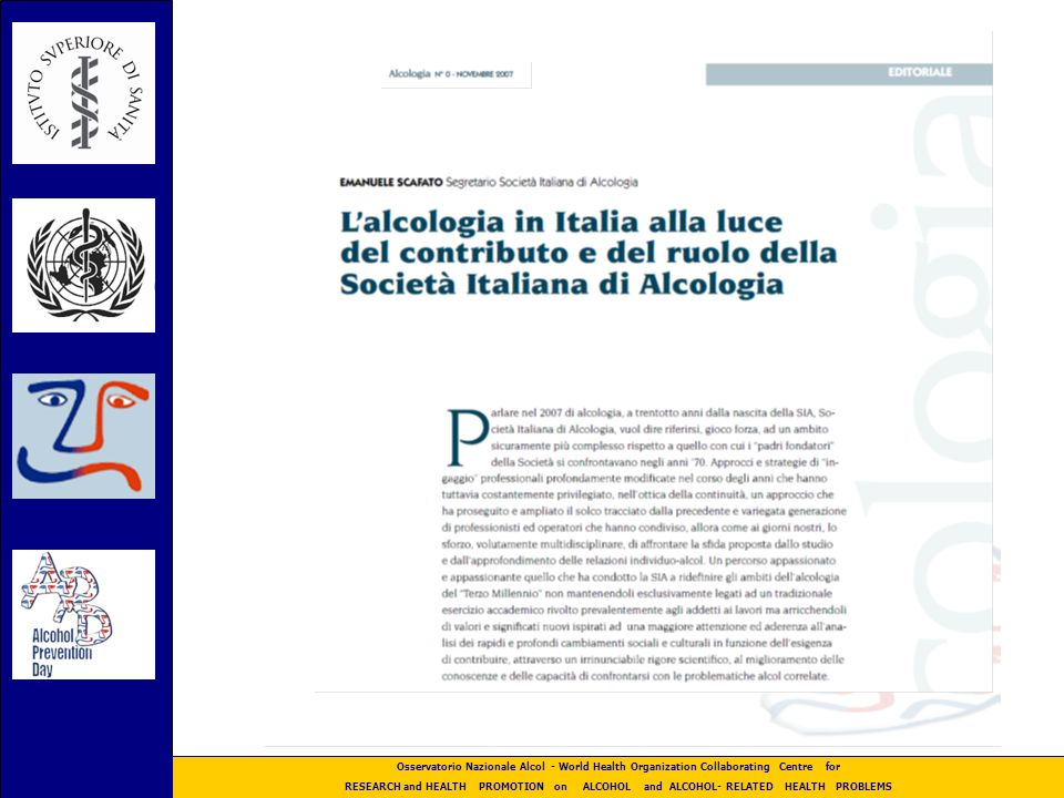 Osservatorio Nazionale Alcol - World Health Organization Collaborating Centre for RESEARCH and HEALTH PROMOTION on ALCOHOL and ALCOHOL- RELATED HEALTH PROBLEMS