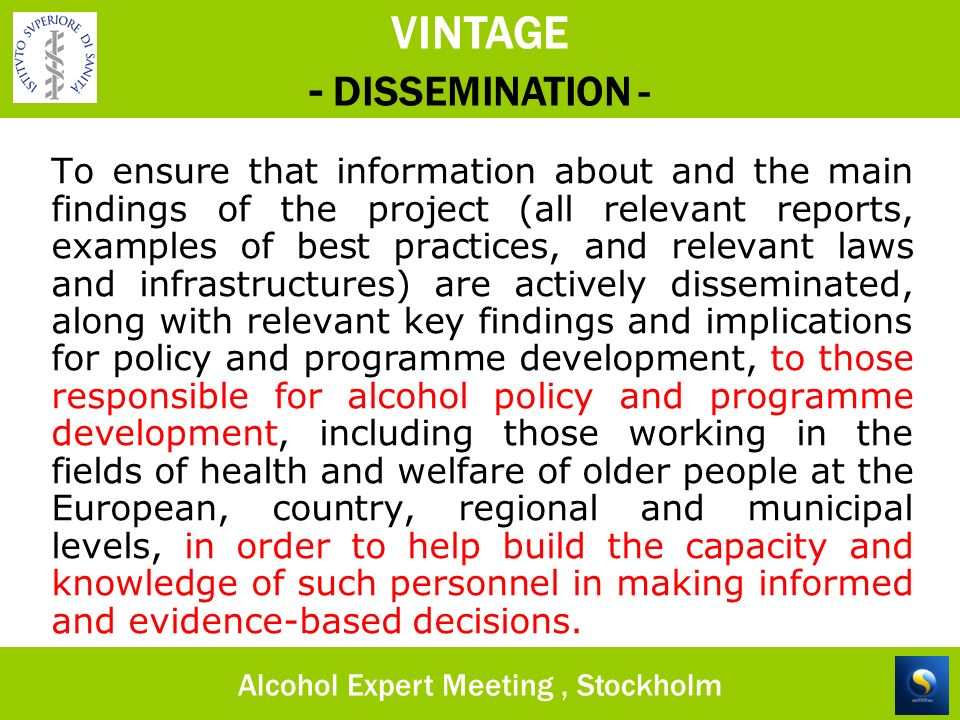 To ensure that information about and the main findings of the project (all relevant reports, examples of best practices, and relevant laws and infrast