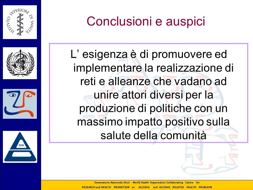 Osservatorio Nazionale Alcol - World Health Organization Collaborating Centre for RESEARCH and HEALTH PROMOTION on ALCOHOL and ALCOHOL- RELATED HEALTH