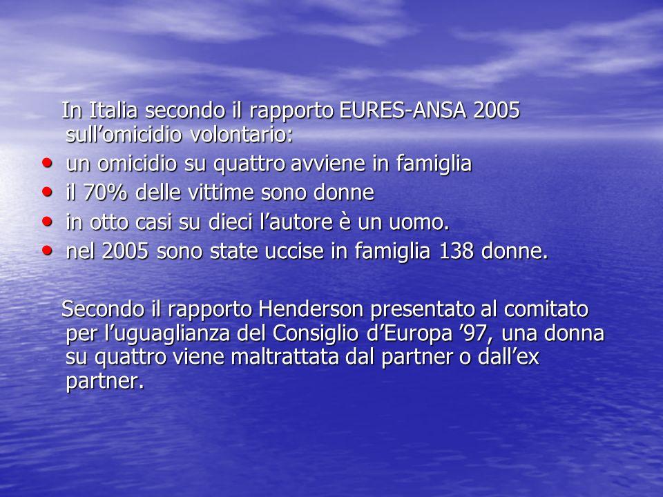In Italia secondo il rapporto EURES-ANSA 2005 sullomicidio volontario: In Italia secondo il rapporto EURES-ANSA 2005 sullomicidio volontario: un omici