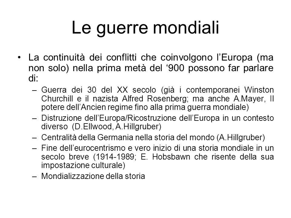Le guerre mondiali La continuità dei conflitti che coinvolgono lEuropa (ma non solo) nella prima metà del 900 possono far parlare di: –Guerra dei 30 d