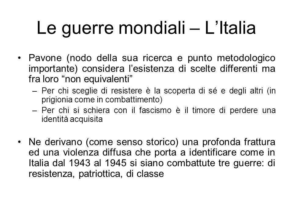 Le guerre mondiali – LItalia Pavone (nodo della sua ricerca e punto metodologico importante) considera lesistenza di scelte differenti ma fra loro non