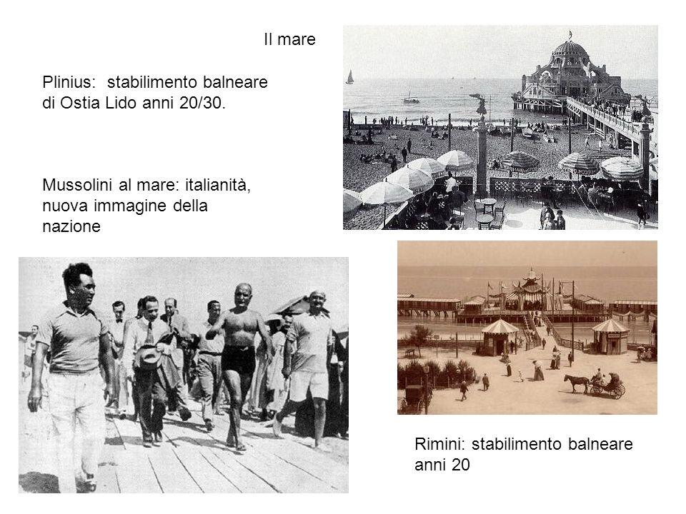 Plinius: stabilimento balneare di Ostia Lido anni 20/30. Mussolini al mare: italianità, nuova immagine della nazione Rimini: stabilimento balneare ann