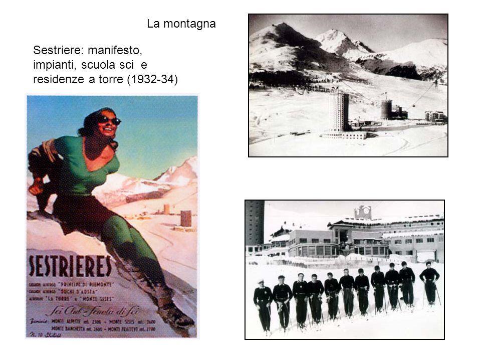 Sestriere: manifesto, impianti, scuola sci e residenze a torre (1932-34) La montagna