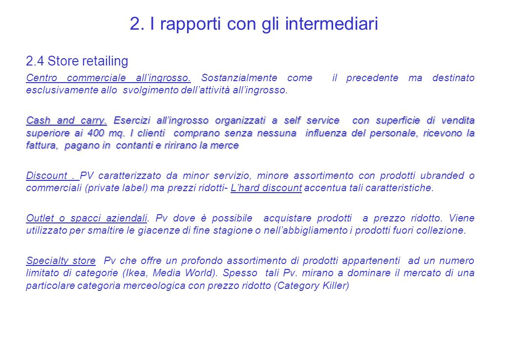 2.I rapporti con gli intermediari 2.4 Store retailing Centro commerciale allingrosso.