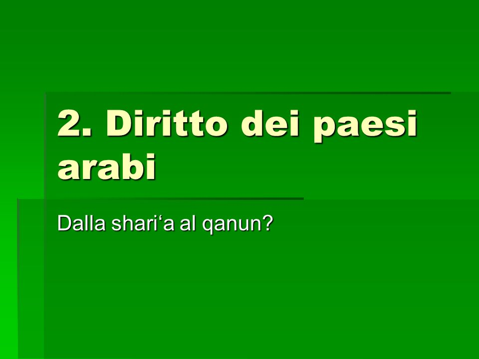 2. Diritto dei paesi arabi Dalla sharia al qanun?