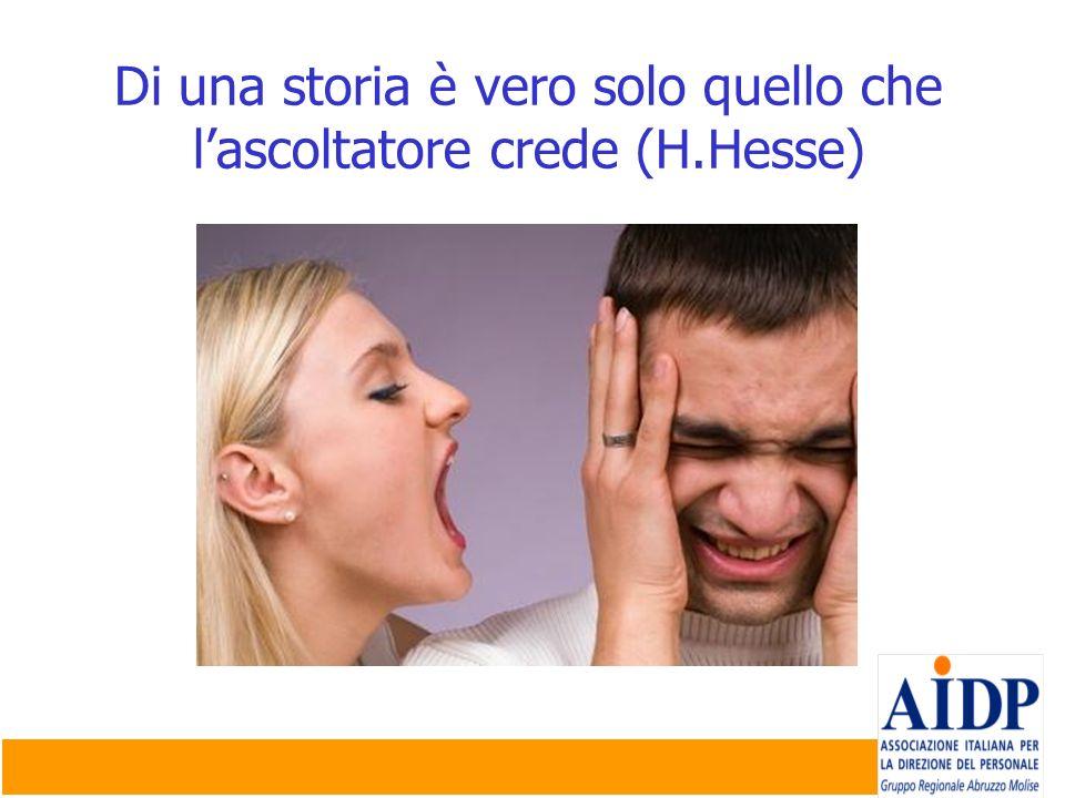 Di una storia è vero solo quello che lascoltatore crede (H.Hesse)