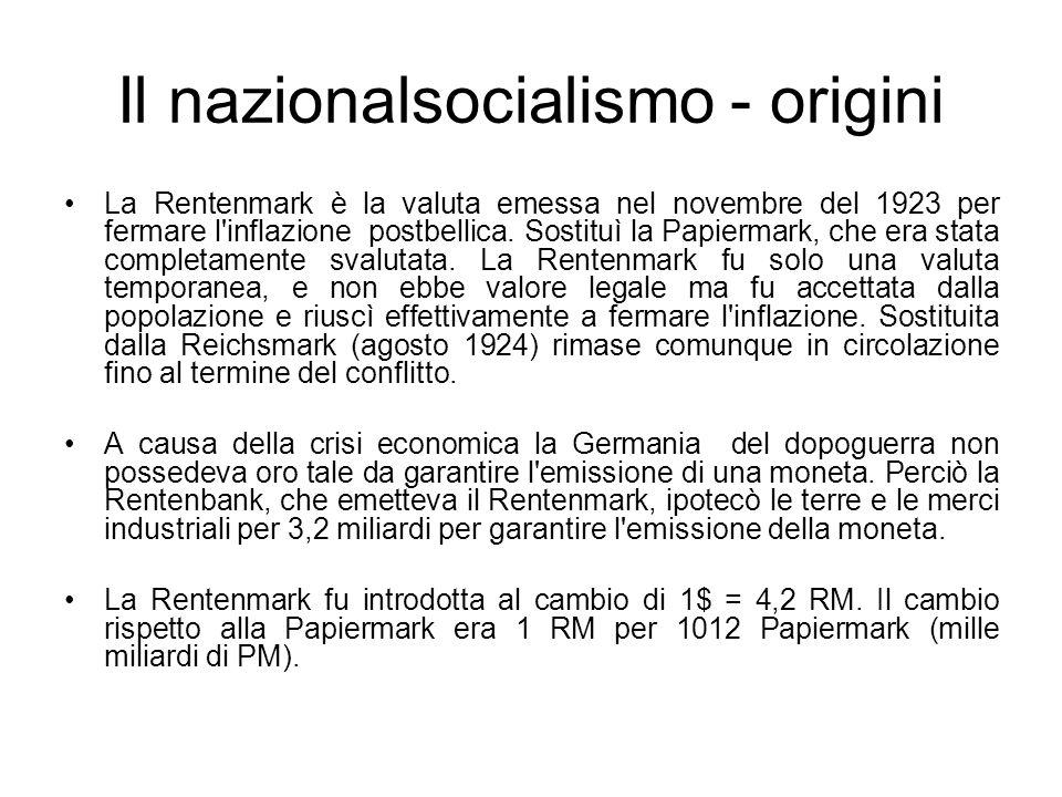 Il nazionalsocialismo - origini La Rentenmark è la valuta emessa nel novembre del 1923 per fermare l'inflazione postbellica. Sostituì la Papiermark, c