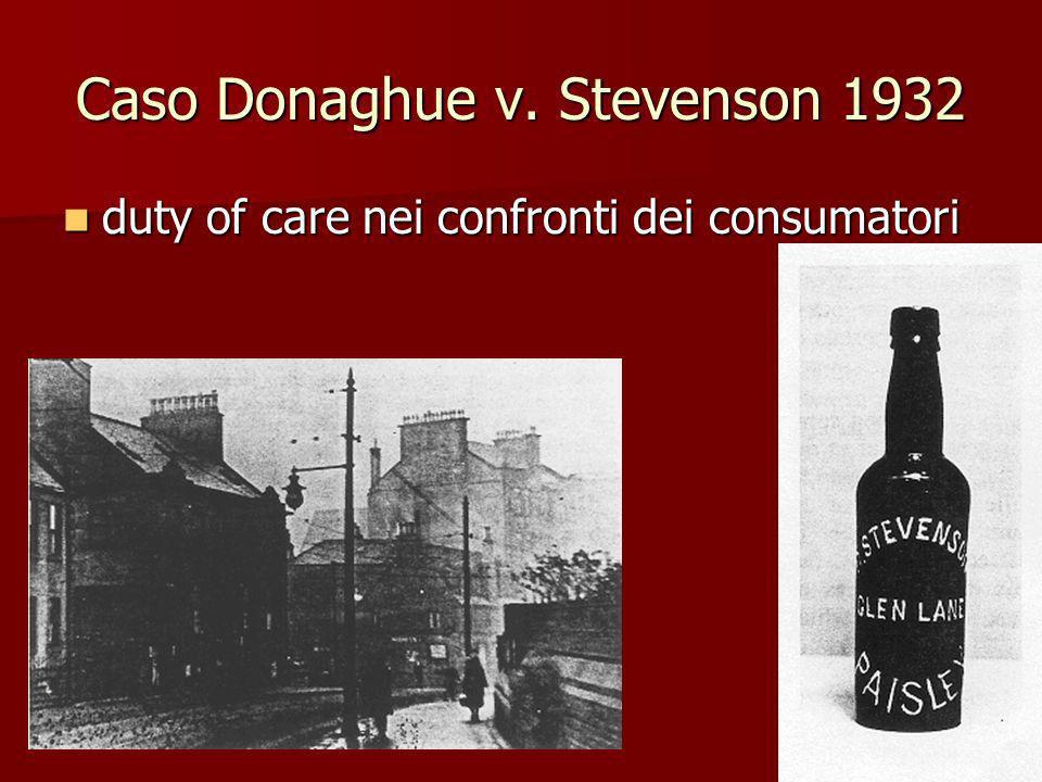 Caso Donaghue v. Stevenson 1932 duty of care nei confronti dei consumatori duty of care nei confronti dei consumatori