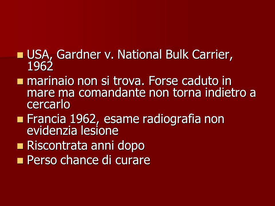 USA, Gardner v. National Bulk Carrier, 1962 USA, Gardner v. National Bulk Carrier, 1962 marinaio non si trova. Forse caduto in mare ma comandante non