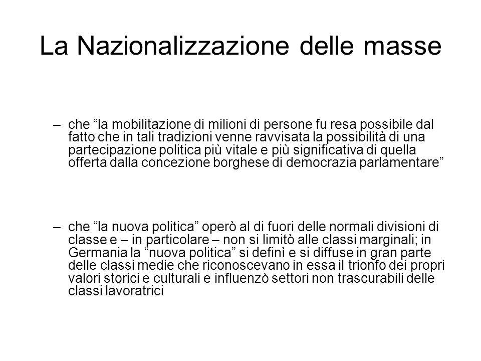 La Nazionalizzazione delle masse –che la mobilitazione di milioni di persone fu resa possibile dal fatto che in tali tradizioni venne ravvisata la pos