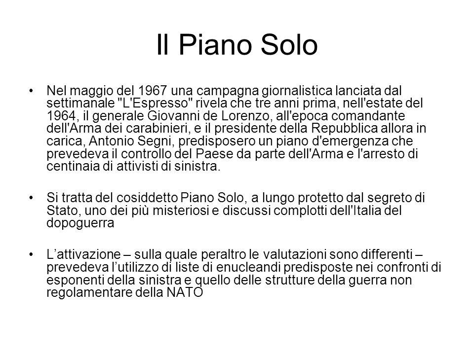Il Piano Solo Nel maggio del 1967 una campagna giornalistica lanciata dal settimanale