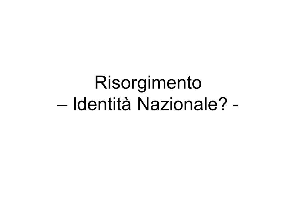 Risorgimento – Identità Nazionale? -