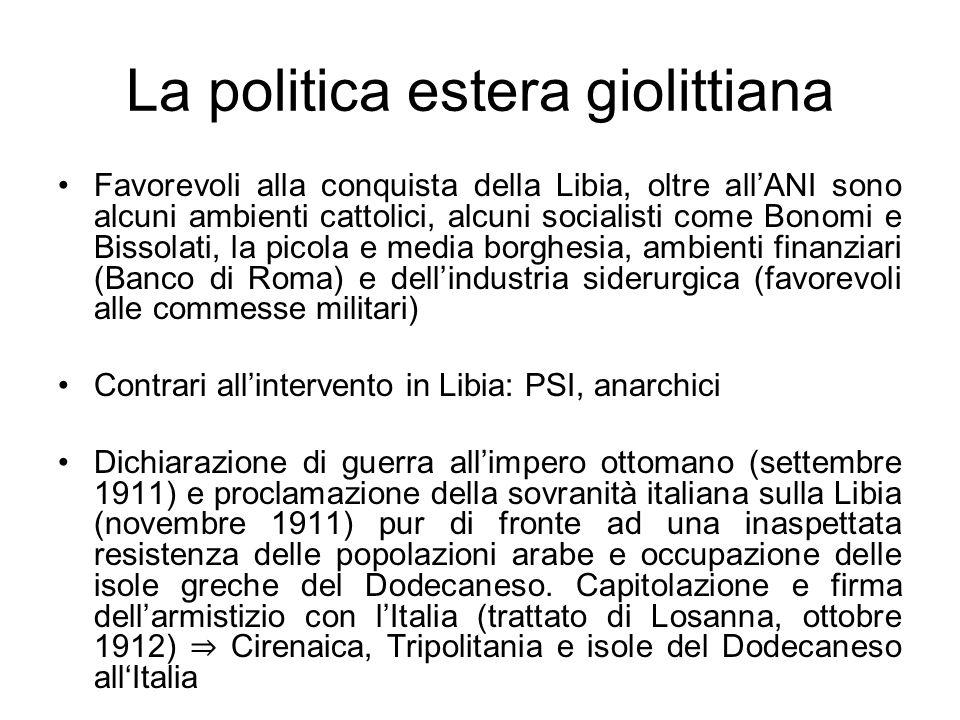 La politica estera giolittiana Favorevoli alla conquista della Libia, oltre allANI sono alcuni ambienti cattolici, alcuni socialisti come Bonomi e Bis
