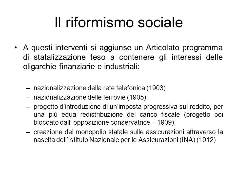 Il riformismo sociale A questi interventi si aggiunse un Articolato programma di statalizzazione teso a contenere gli interessi delle oligarchie finan