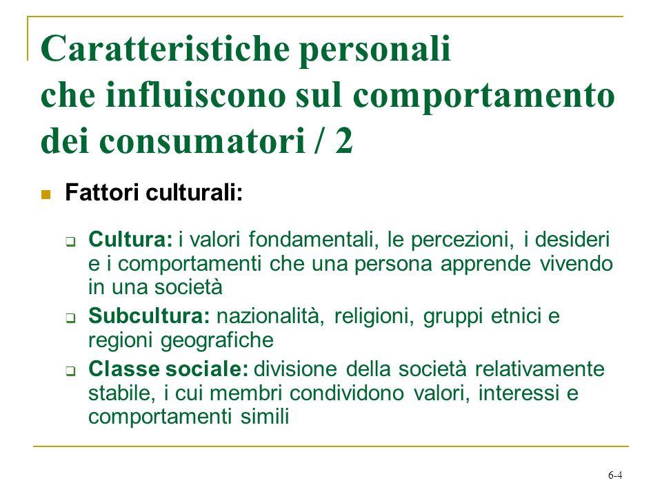 6-4 Caratteristiche personali che influiscono sul comportamento dei consumatori / 2 Fattori culturali: Cultura: i valori fondamentali, le percezioni,