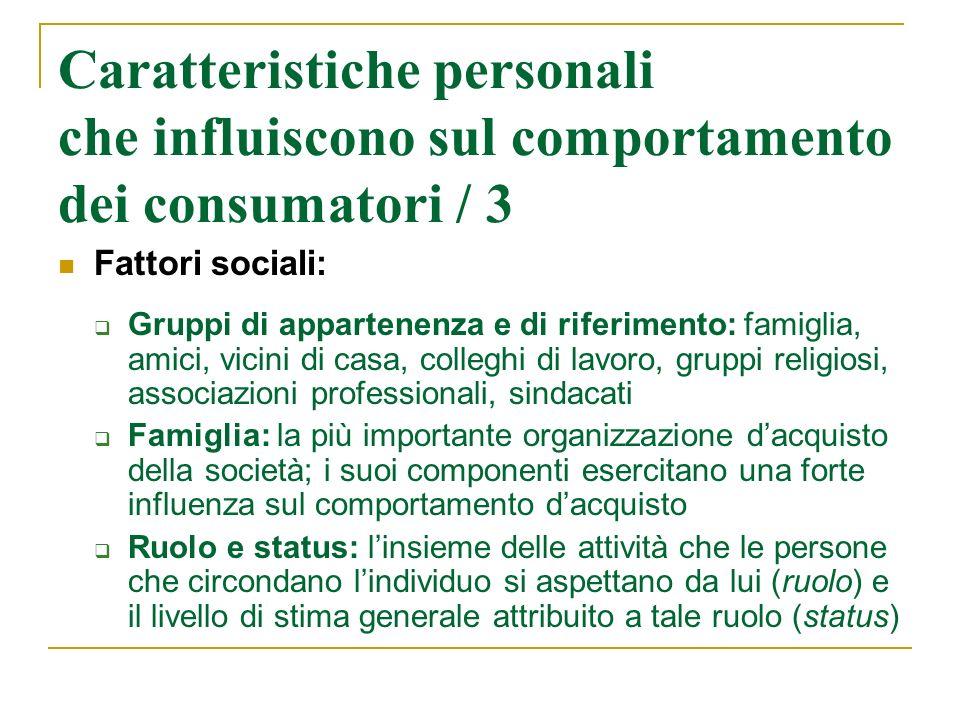 Caratteristiche personali che influiscono sul comportamento dei consumatori / 3 Fattori sociali: Gruppi di appartenenza e di riferimento: famiglia, am