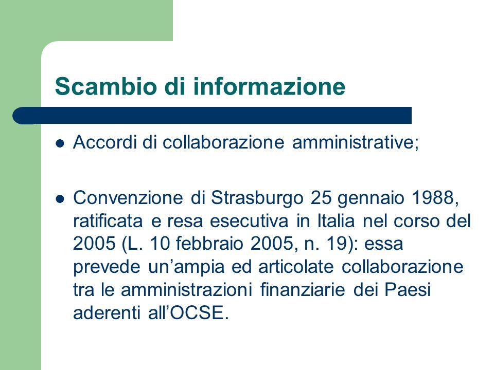 Scambio di informazione Accordi di collaborazione amministrative; Convenzione di Strasburgo 25 gennaio 1988, ratificata e resa esecutiva in Italia nel