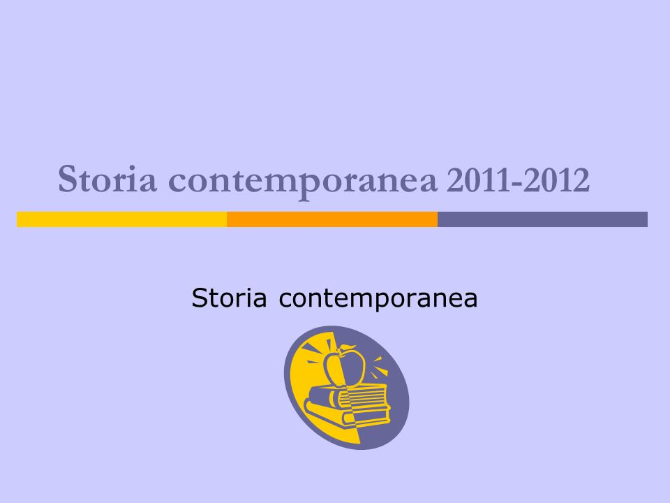 Storia contemporanea 2011-2012 Storia contemporanea