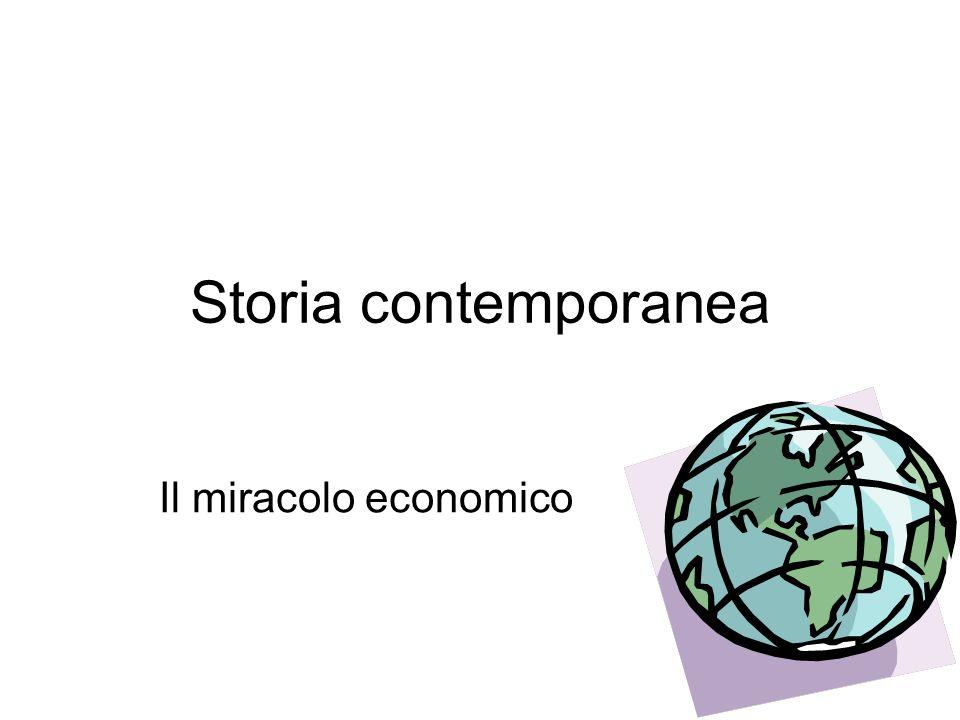 Storia contemporanea Il miracolo economico