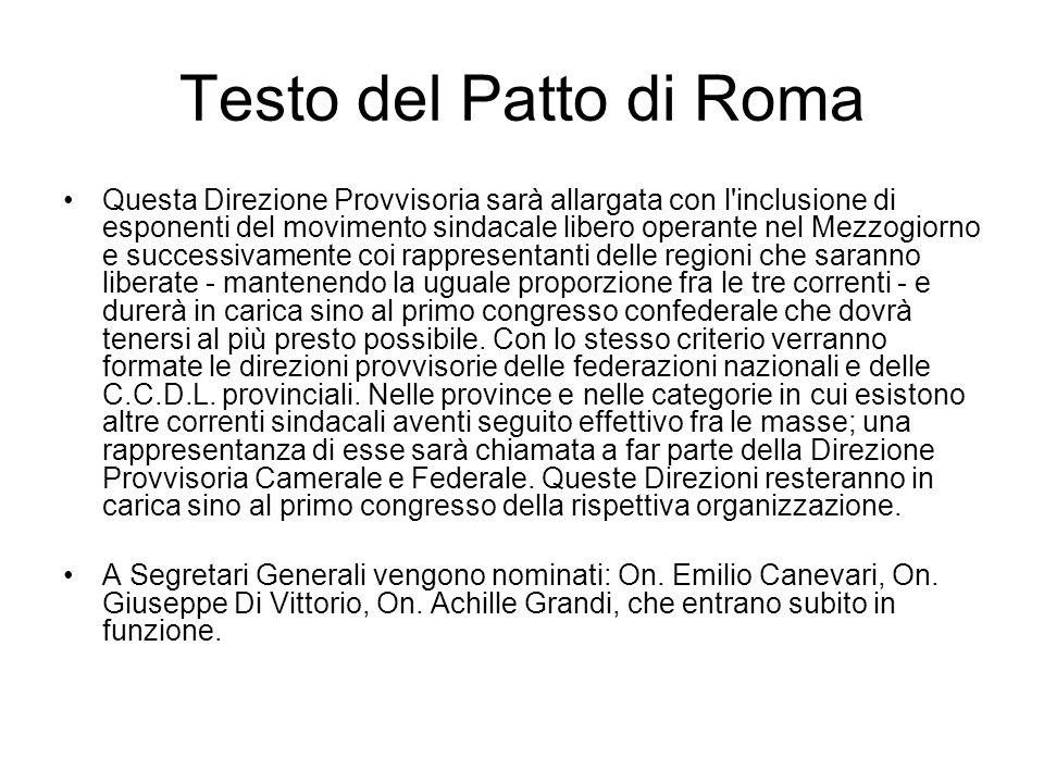 Testo del Patto di Roma Questa Direzione Provvisoria sarà allargata con l'inclusione di esponenti del movimento sindacale libero operante nel Mezzogio
