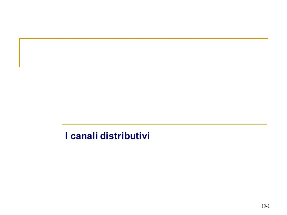 10-1 I canali distributivi