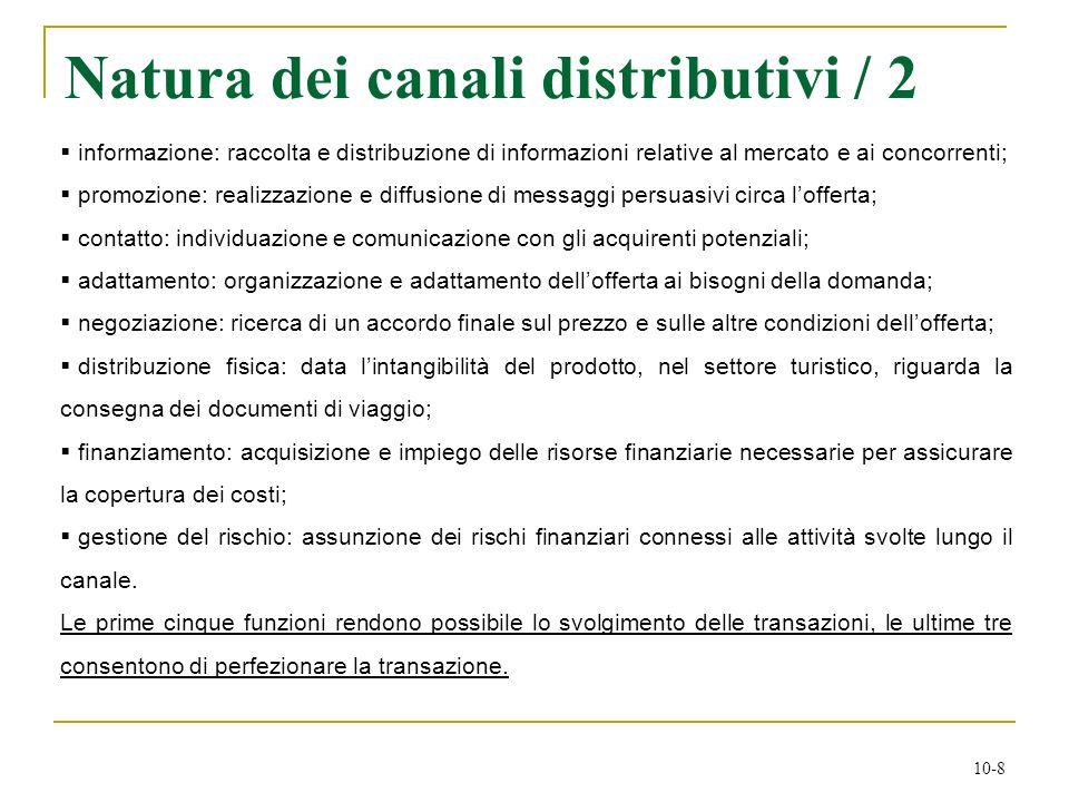 10-8 Natura dei canali distributivi / 2 informazione: raccolta e distribuzione di informazioni relative al mercato e ai concorrenti; promozione: reali