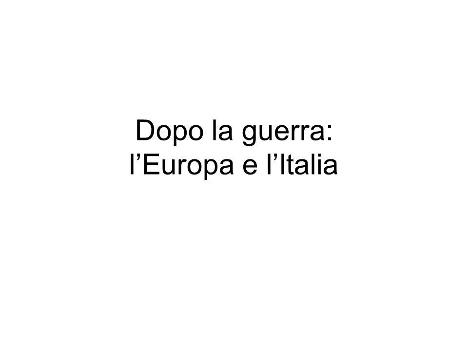 Dopo la guerra: lEuropa e lItalia
