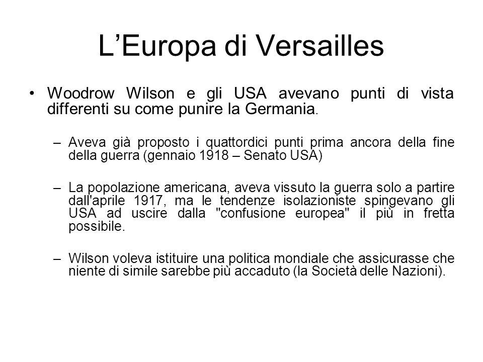 LEuropa di Versailles Woodrow Wilson e gli USA avevano punti di vista differenti su come punire la Germania.