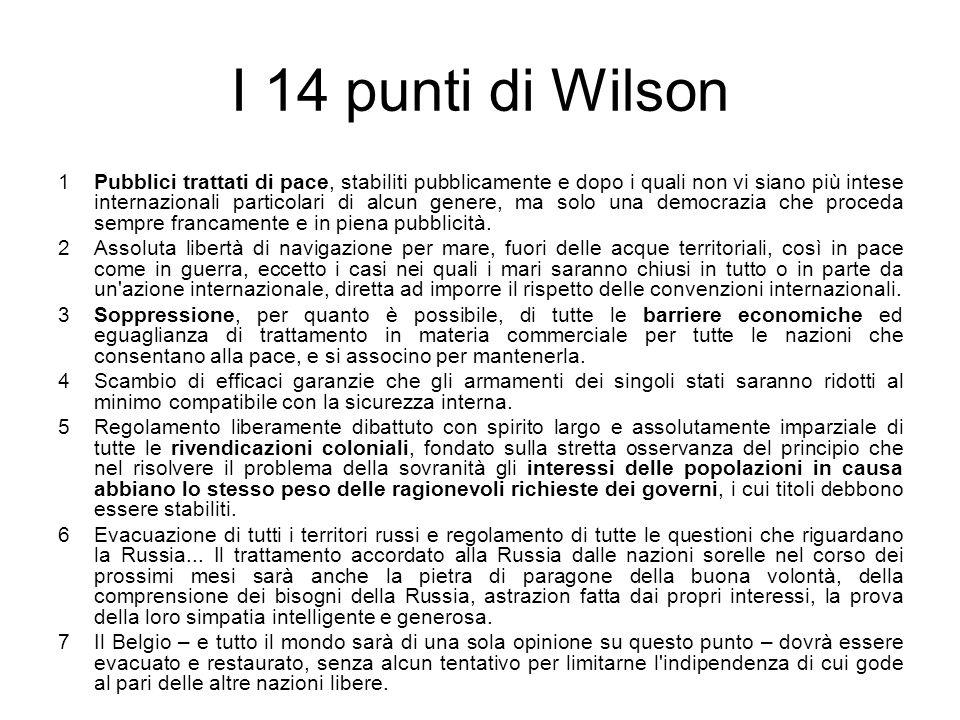 I 14 punti di Wilson 1Pubblici trattati di pace, stabiliti pubblicamente e dopo i quali non vi siano più intese internazionali particolari di alcun genere, ma solo una democrazia che proceda sempre francamente e in piena pubblicità.