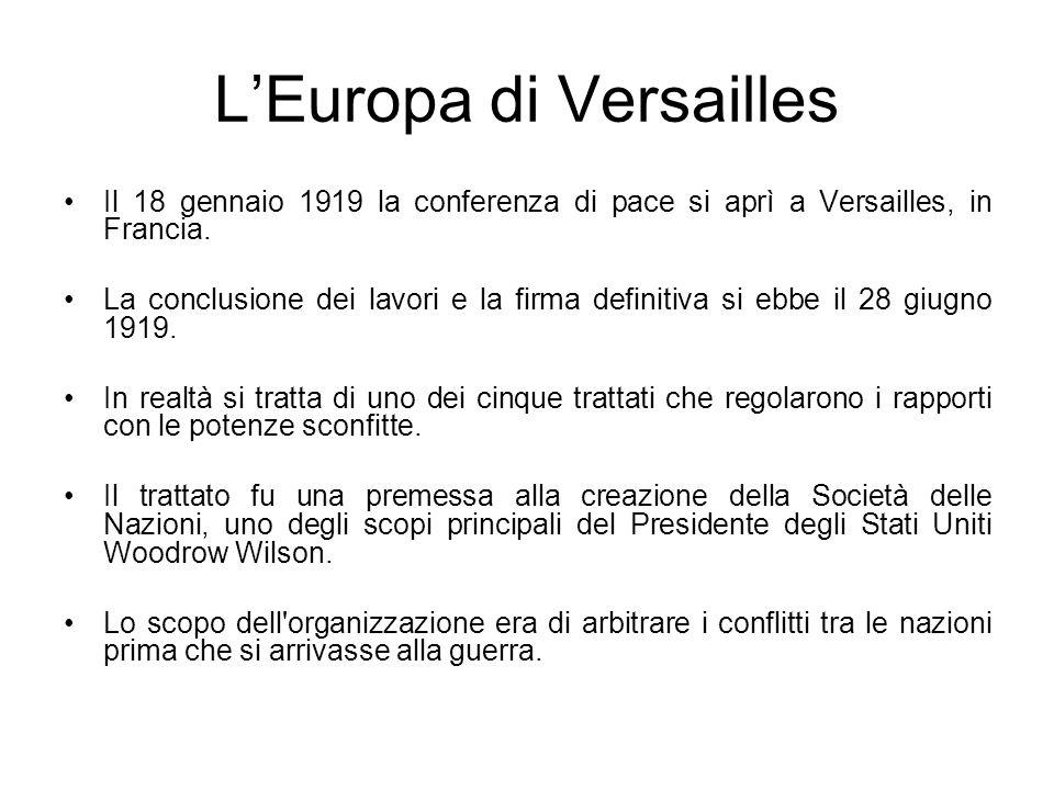 LEuropa di Versailles I principali protagonisti furono: D.Lloyd George (primo ministro GB), G.Clemenceau (pres.consiglio F.), W.