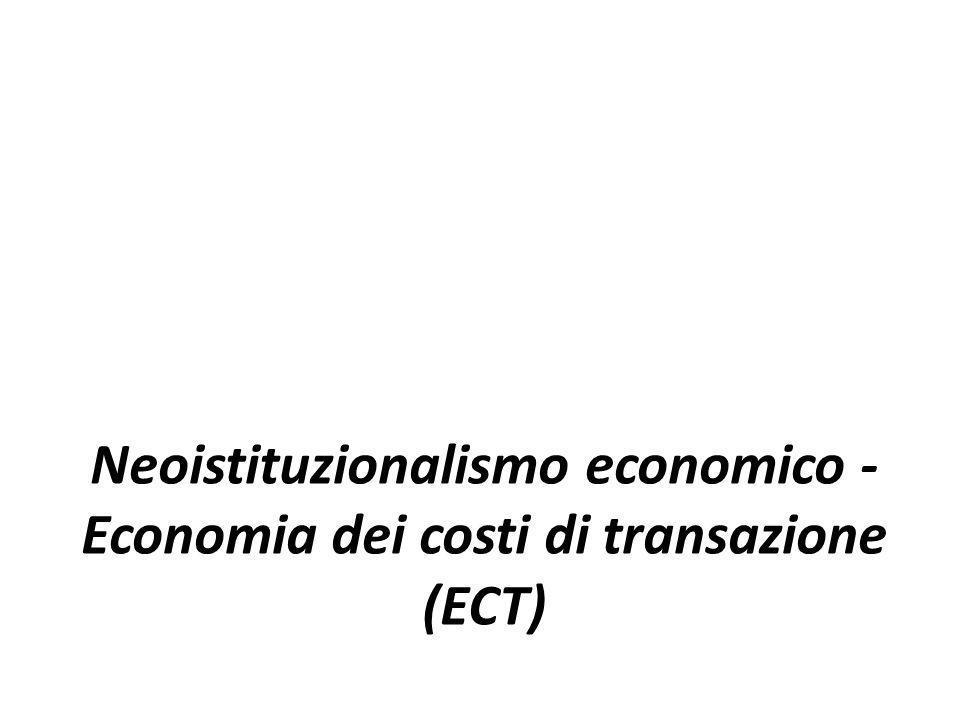 Neoistituzionalismo economico - Economia dei costi di transazione (ECT)