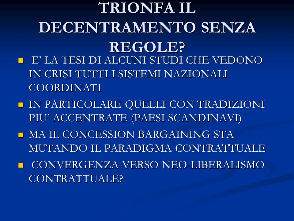 TRIONFA IL DECENTRAMENTO SENZA REGOLE.