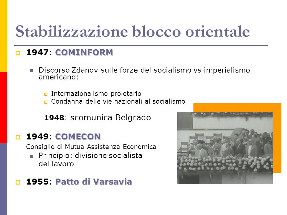Stabilizzazione blocco orientale COMINFORM 1947: COMINFORM Discorso Zdanov sulle forze del socialismo vs imperialismo americano: Internazionalismo pro